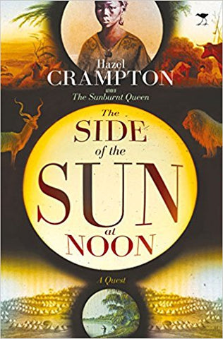 The Side of the Sun at Noon <br> by Hazel Crampton