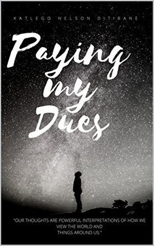 Paying my Dues by Katlego Ditibane