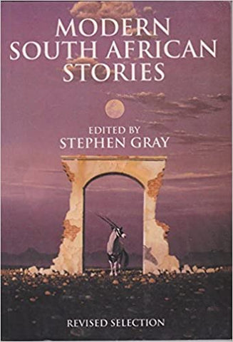 Modern South African Stories, by Stephen Gray