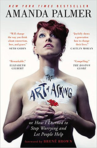 The Art of Asking <br> by Amanda Palmer