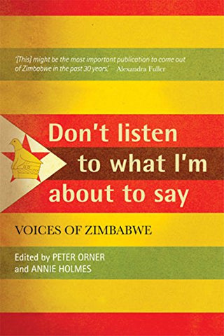Don't Listen To What I'm About To Say: Voices Of Zimbabwe (Used)