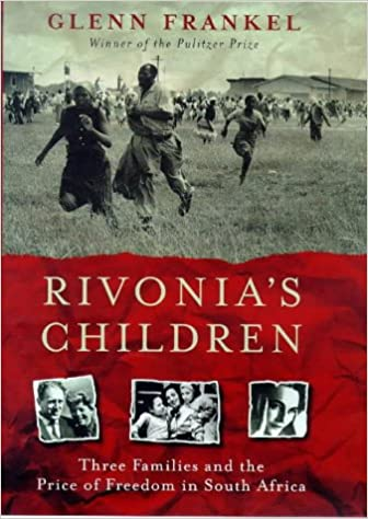 Rivonia's Children: The Story of Three Families Who Battled Against Apartheid (Hardcover), by Glenn Frankel