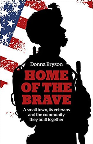 Home of the Brave <br> by Donna Bryson