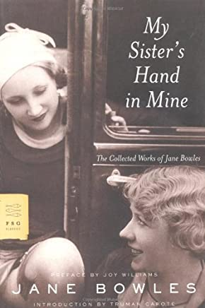 My Sister's Hand in Mine (used), by Jane Bowles