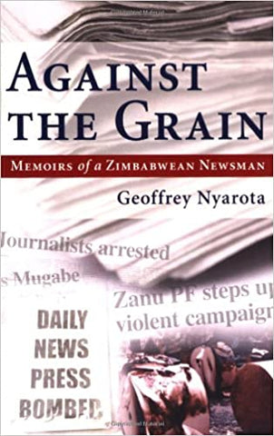 Against The Grain, by Geoffrey Nyarota