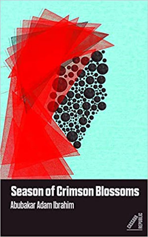 Season of Crimson Blossoms, by Abubakar Adam Ibrahim
