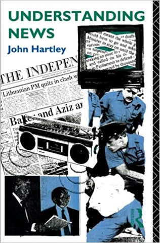 Understanding News (Studies in Culture and Communication) 1st Edition by John Hartley (Author) D