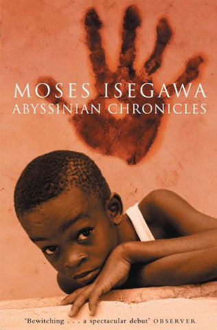 Abyssinian Chronicles, by Moses Isegawa