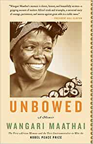 Unbowed, by Wangari Maathai