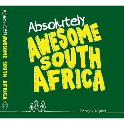 Absolutely awesome South Africa (Hardcover), by Derryn Campbell