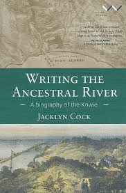 Writing the ancestral river - A biography of the Kowie (Paperback)  <br>  Jacklyn Cock