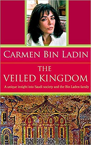 Veiled Kingdom, by Caremn bin Laden (used)