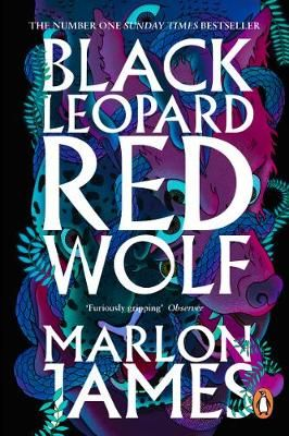 Black Leopard, Red Wolf: Dark Star Trilogy Book 1, by Marlon James