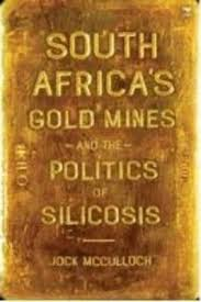 South Africa's gold mines and the politics of silicosis <br> Jock McCulloch