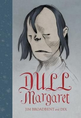 Dull Margaret (Hardcover), by Jim Broadbent