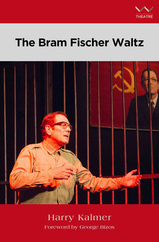 The Bram Fischer Waltz by Harry Kalmer