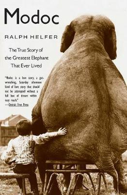 Modoc : The True Story of the Greatest Elephant That Ever Lived, by Ralph Helfer (used)
