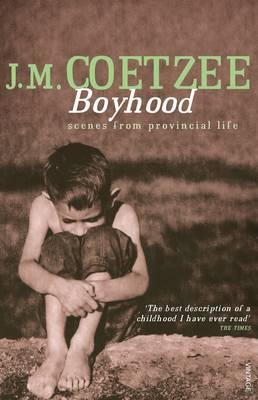 Boyhood: Scenes from a provincial life by JM Coetzee
