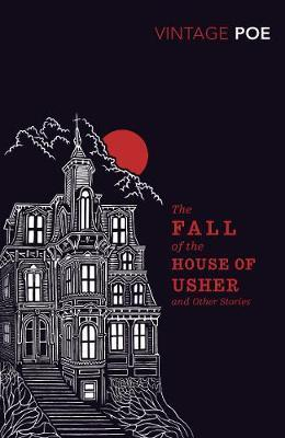 The Fall of the House of Usher and Other Stories, by Edgar Allan Poe