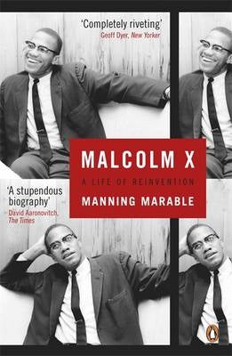 Malcolm X: A Life of Reinvention By Marable, Manning