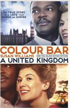 Colour Bar : The Triumph of Seretse Khama and His Nation, by Susan Williams