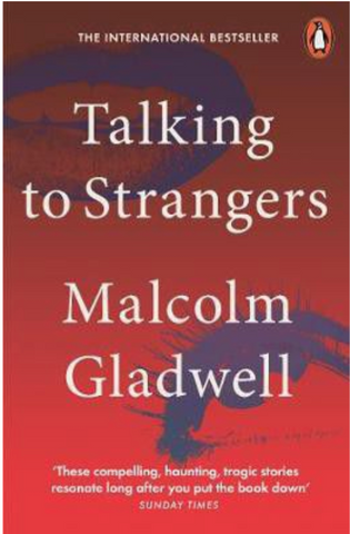 Talking to Strangers, by Malcolm Gladwell