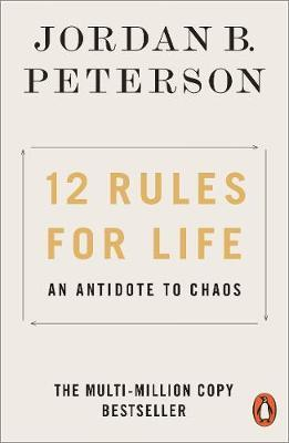 12 Rules for Life: An Antidote to Chaos Paperback by Jordan B. Peterson