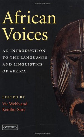 African Voices: An Introduction to the Languages and Linguistics of Africa (used), by Vic Webb and Kembo-Sure