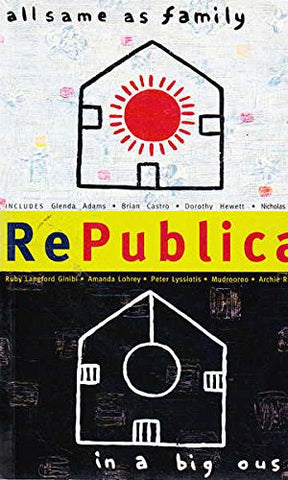 Republica: All Same As Family in a Big 'Ouse by George Papaellinas (Editor)