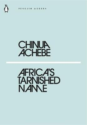 Africa's Tarnished Name by Chinua Achebe