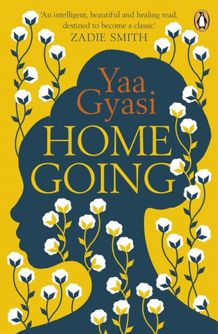 Homegoing , by Yaa Gyasi