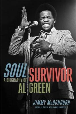 Soul Survivor : A Biography of Al Green