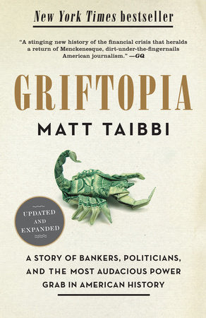 Griftopia, by Matt Taibbi