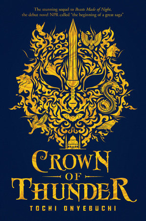 Beasts Made of Night 2: Crown of Thunder by Tochi Onyebuchi