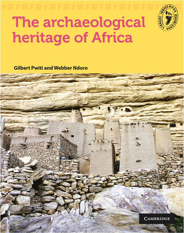 The Archaeological Heritage of Africa by Gilbert Pwiti, Webber Ndoro
