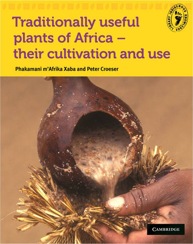 Traditionally useful plants of Africa - their cultivation and use by Phakamani m'Afrika Xaba, Peter Croeser