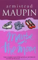 Maybe The Moon, by Armistead Maupin