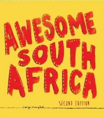 Awesome South Africa : The Best, Greatest, Craziest, Biggest and Funniest (hardcover)