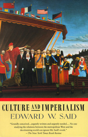 Culture and Imperialism by Edward. W. Said
