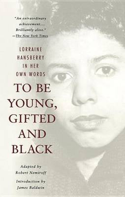 To Be Young, Gifted and Black, by Lorraine Hansbury