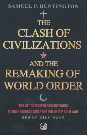 The Clash Of Civilizations: And The Remaking Of World Order, by Henry Kissinger