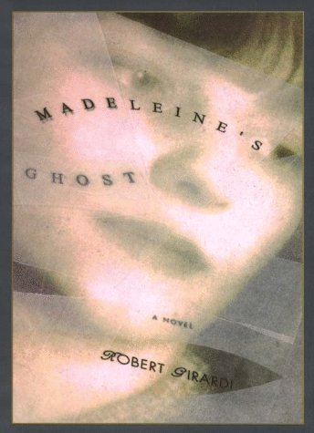 Madeline's Ghost, by  Robert Girardi
