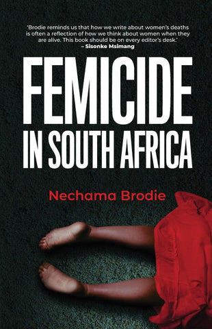 Femicide in South Africa, by Nechama Brodie