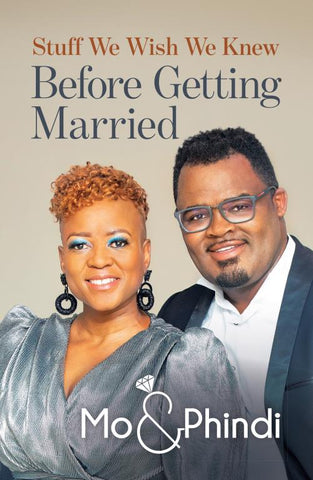 Stuff We Wish We Knew Before Getting Married, by Mo & Phindi Grootboom