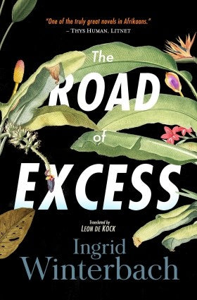 The Road of Excess <br> by Ingrid Winterbach