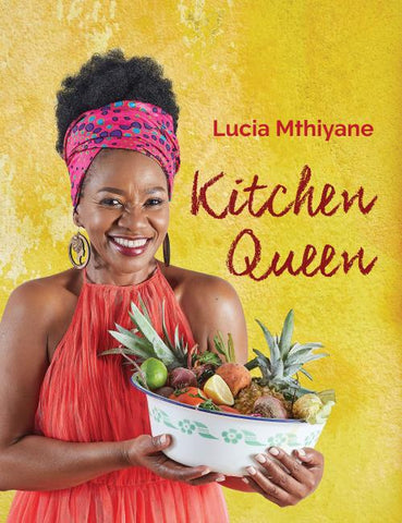 Kitchen Queen, by Lucia Mthiyane