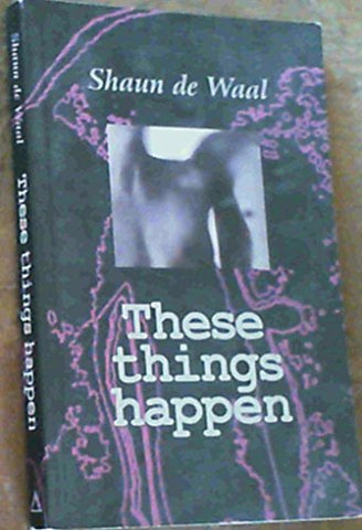 These things happen, by De Waal, Shaun