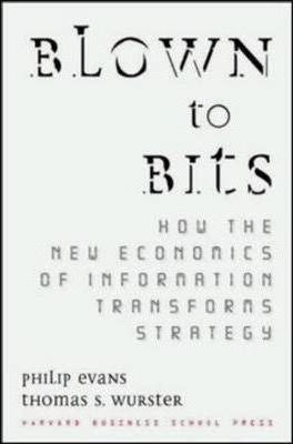 Blown to Bits : How the New Economics of Information Transforms Strategy (Hardback), by Thomas S. Wurster