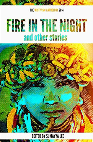 Fire In The Night and Other Stories: The 2014 Writivism Antholog, by Sumayya Lee (Editor)