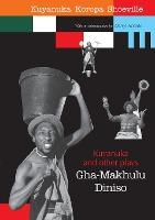 Kuyanuka and other Plays, by  Gha-Makhulu Diniso